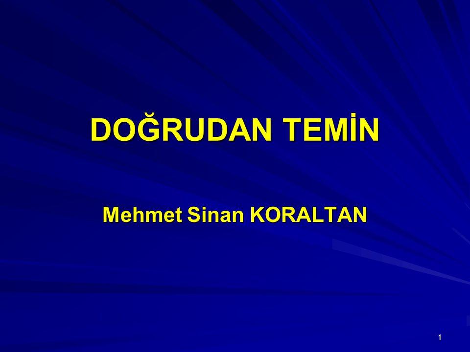 DOĞRUDAN TEMİN Mehmet Sinan KORALTAN