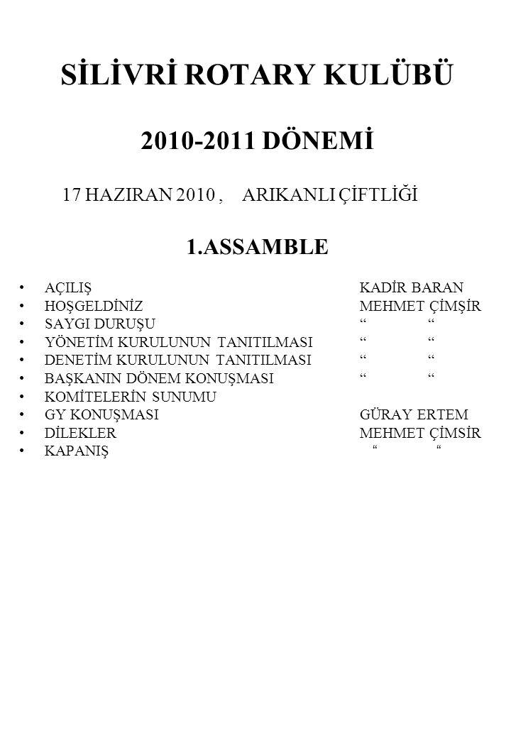 SİLİVRİ ROTARY KULÜBÜ 2010-2011 DÖNEMİ 1.ASSAMBLE