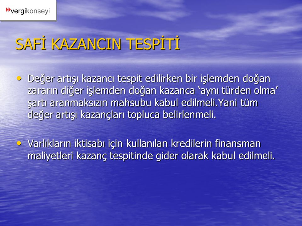 SAFİ KAZANCIN TESPİTİ