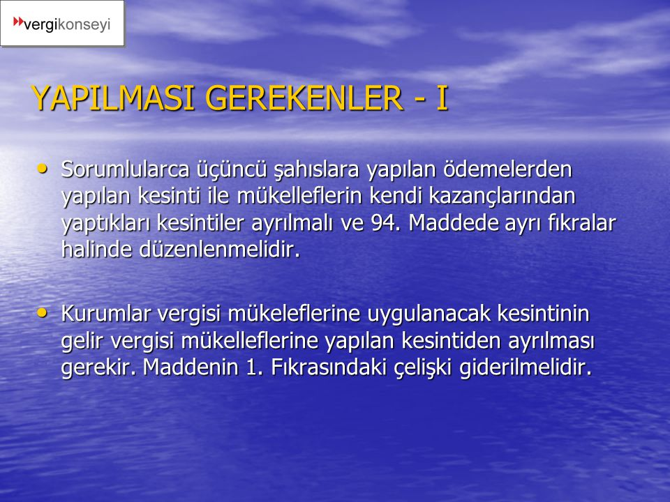 YAPILMASI GEREKENLER - I