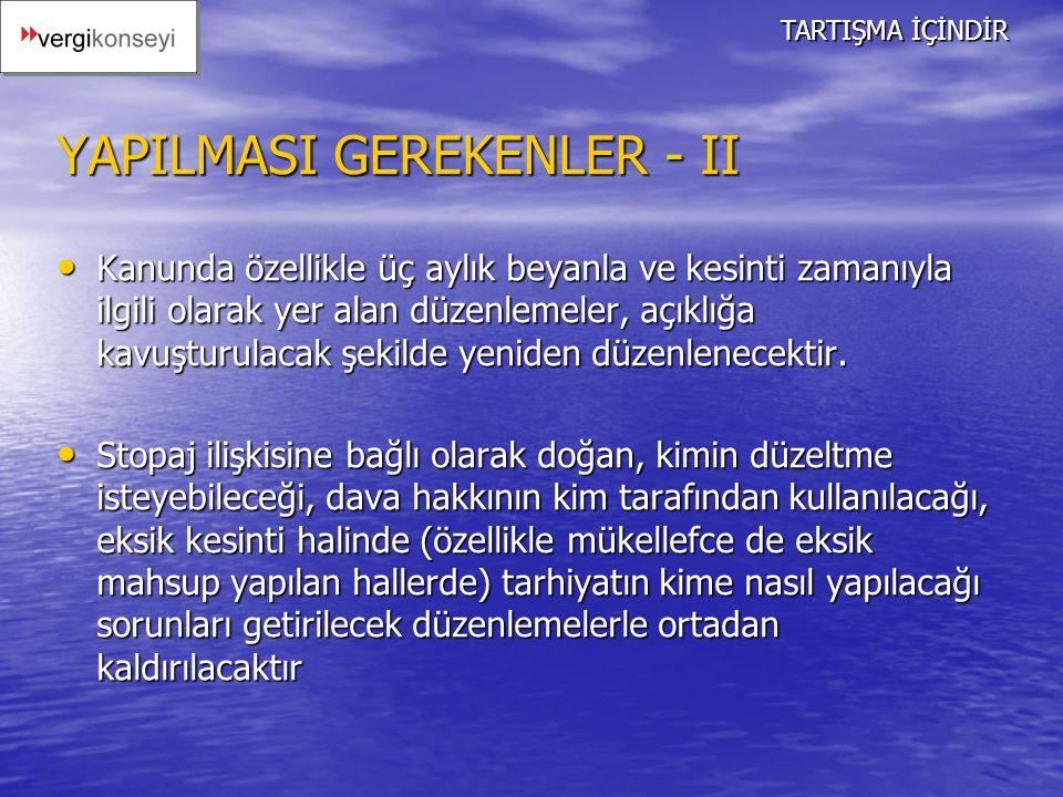 YAPILMASI GEREKENLER - II