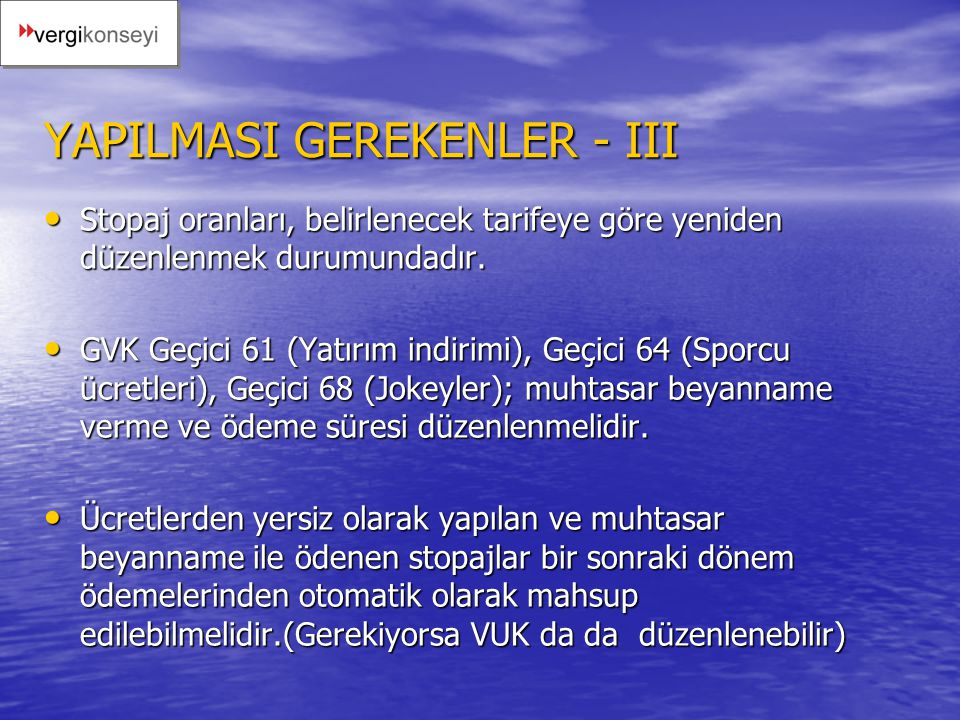 YAPILMASI GEREKENLER - III
