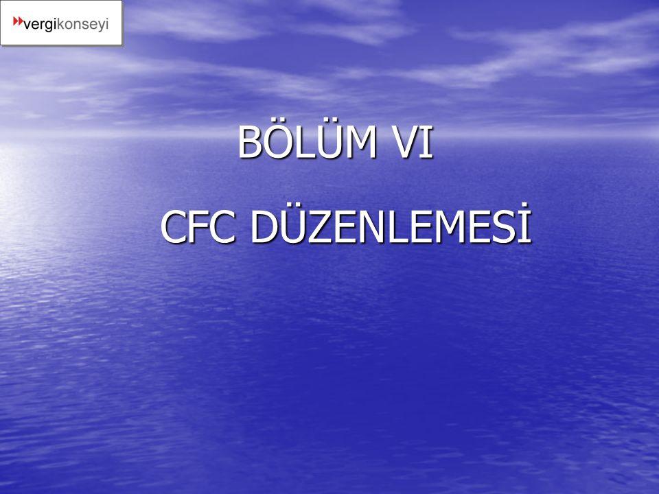 BÖLÜM VI CFC DÜZENLEMESİ
