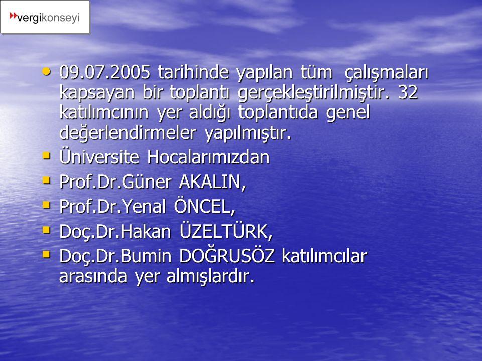 09.07.2005 tarihinde yapılan tüm çalışmaları kapsayan bir toplantı gerçekleştirilmiştir. 32 katılımcının yer aldığı toplantıda genel değerlendirmeler yapılmıştır.