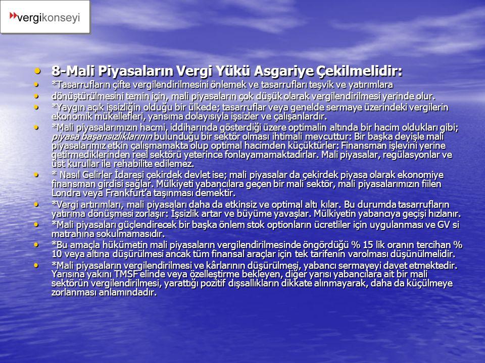 8-Mali Piyasaların Vergi Yükü Asgariye Çekilmelidir: