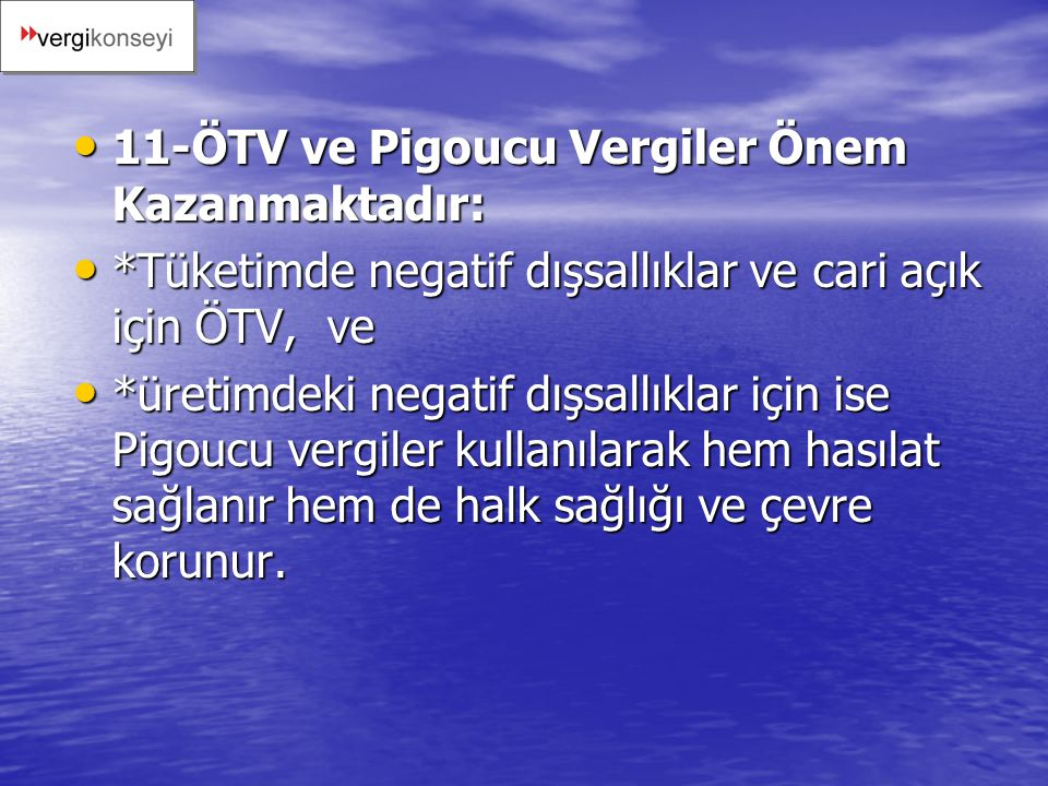 11-ÖTV ve Pigoucu Vergiler Önem Kazanmaktadır: