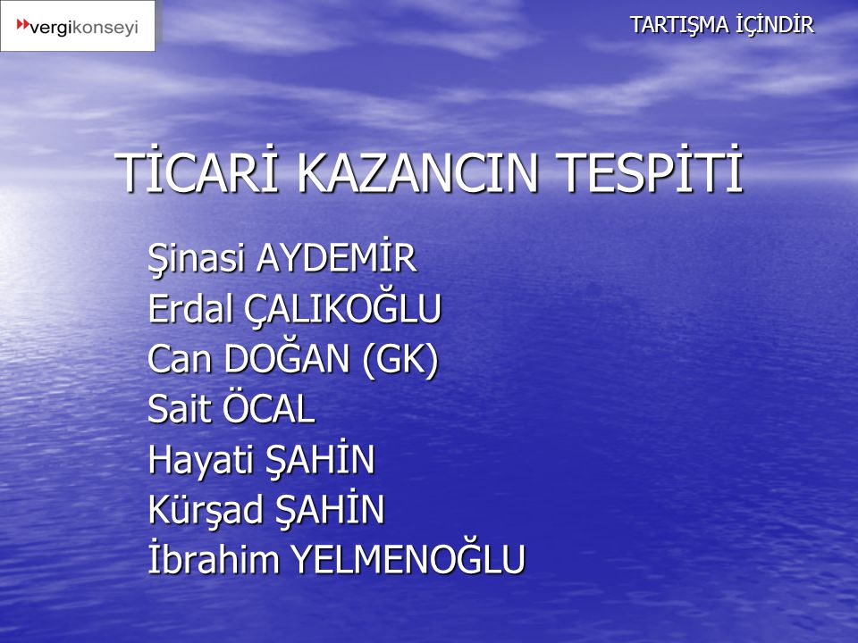 TİCARİ KAZANCIN TESPİTİ