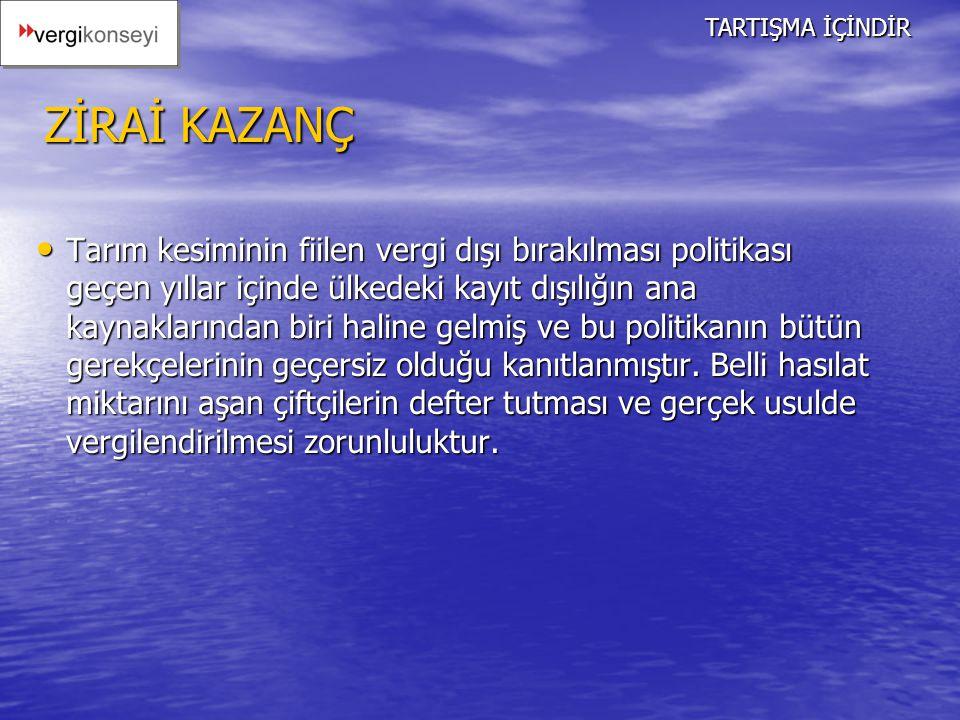 TARTIŞMA İÇİNDİR ZİRAİ KAZANÇ.