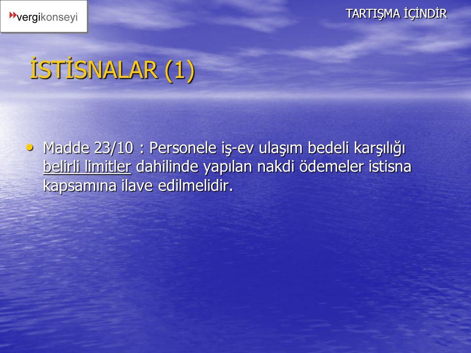 TARTIŞMA İÇİNDİR İSTİSNALAR (1)
