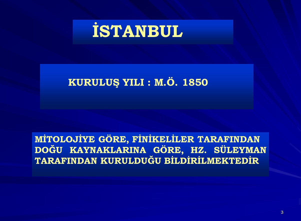 İSTANBUL KURULUŞ YILI : M.Ö. 1850