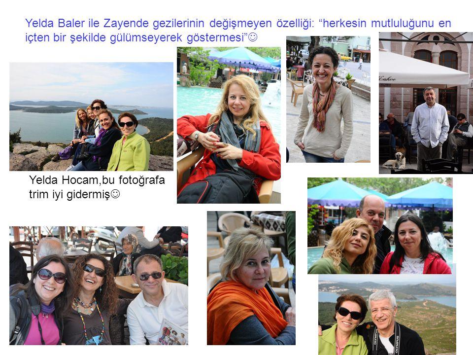 Yelda Baler ile Zayende gezilerinin değişmeyen özelliği: herkesin mutluluğunu en içten bir şekilde gülümseyerek göstermesi 