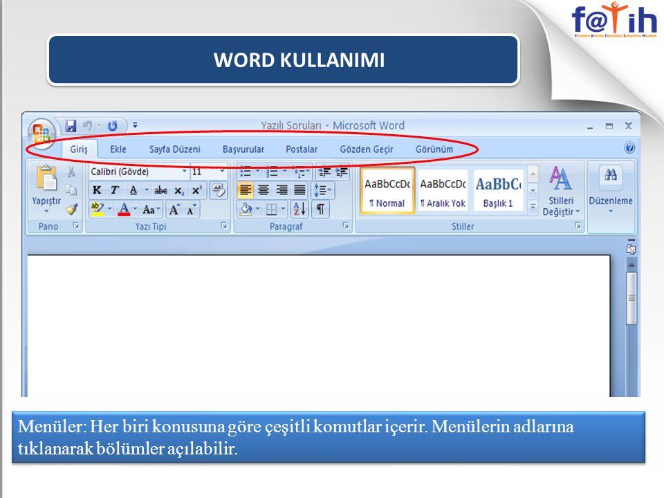 WORD KULLANIMI Menüler: Her biri konusuna göre çeşitli komutlar içerir.