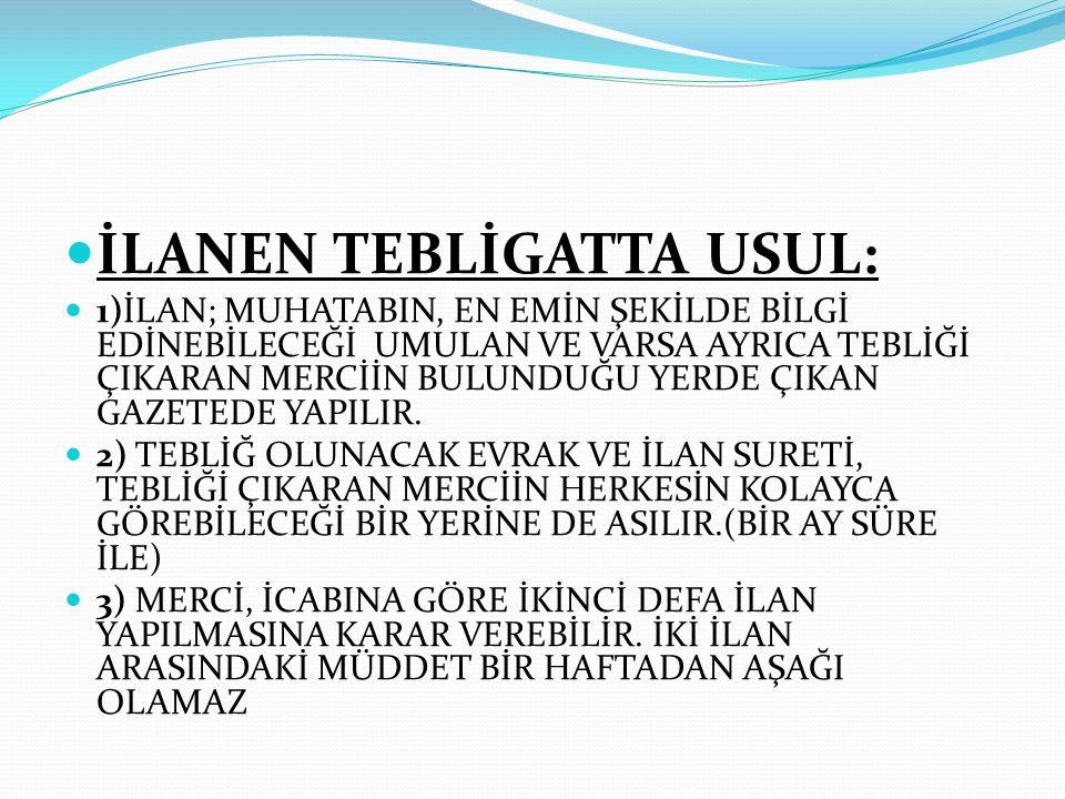 İLANEN TEBLİGATTA USUL: