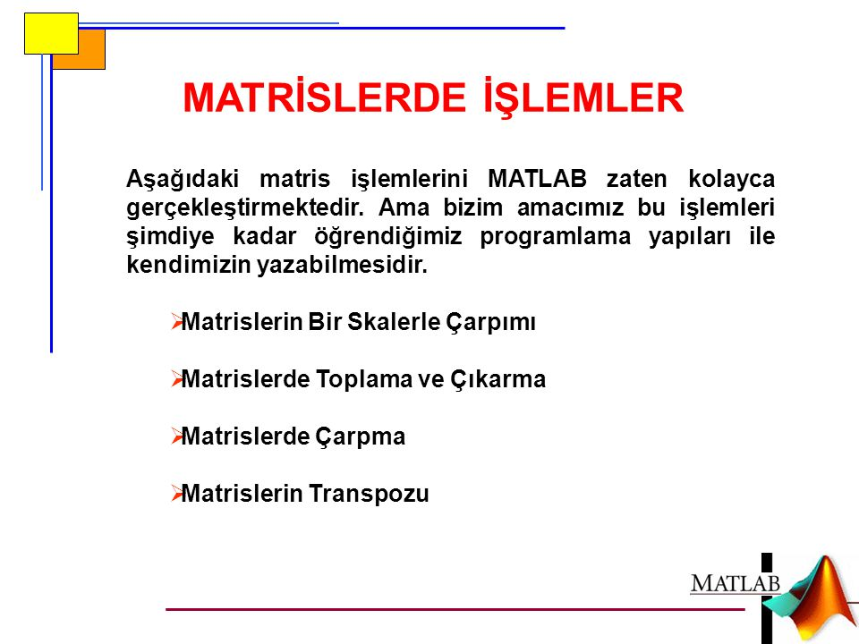 MATRİSLERDE İŞLEMLER