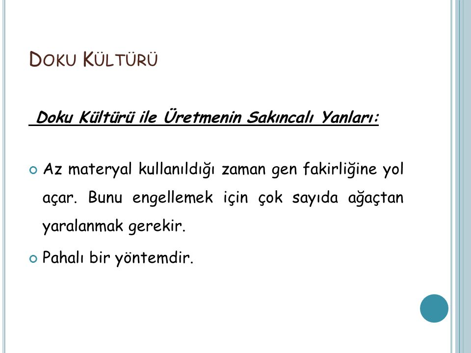 Doku Kültürü Doku Kültürü ile Üretmenin Sakıncalı Yanları: