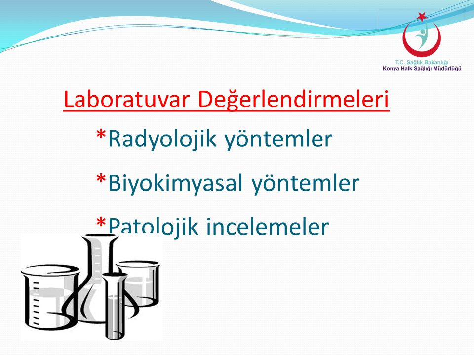 Laboratuvar Değerlendirmeleri. Radyolojik yöntemler