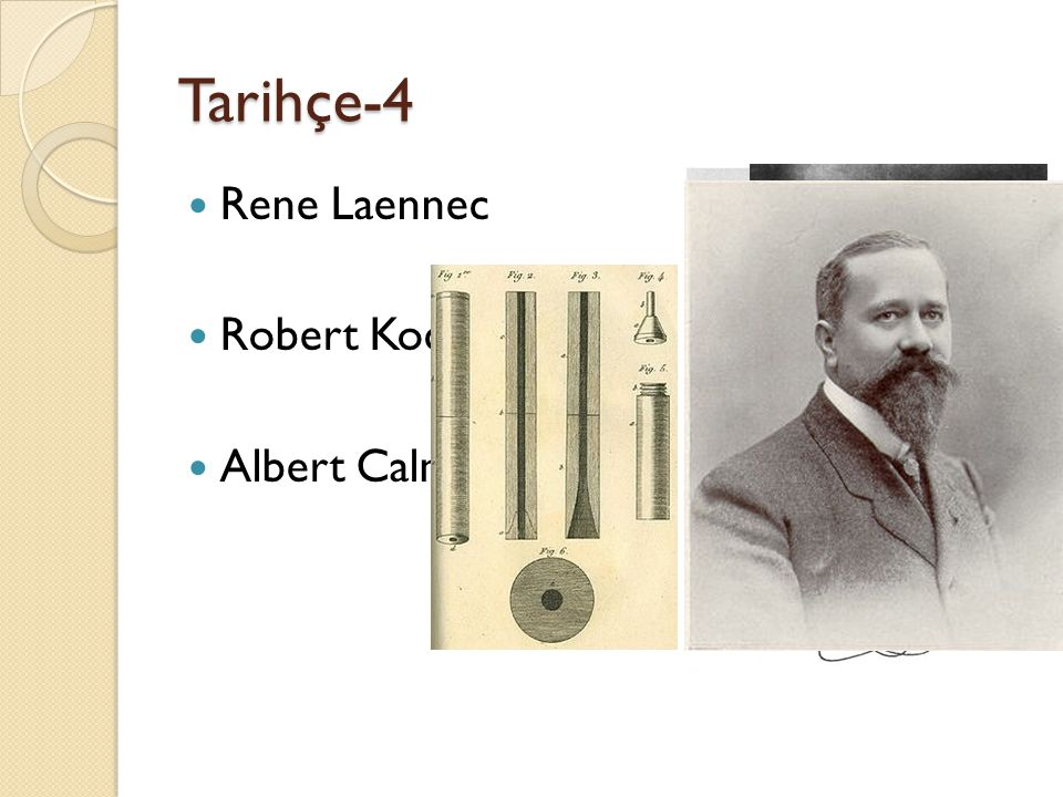 Tarihçe-4 Rene Laennec Robert Koch-1882 Albert Calmette