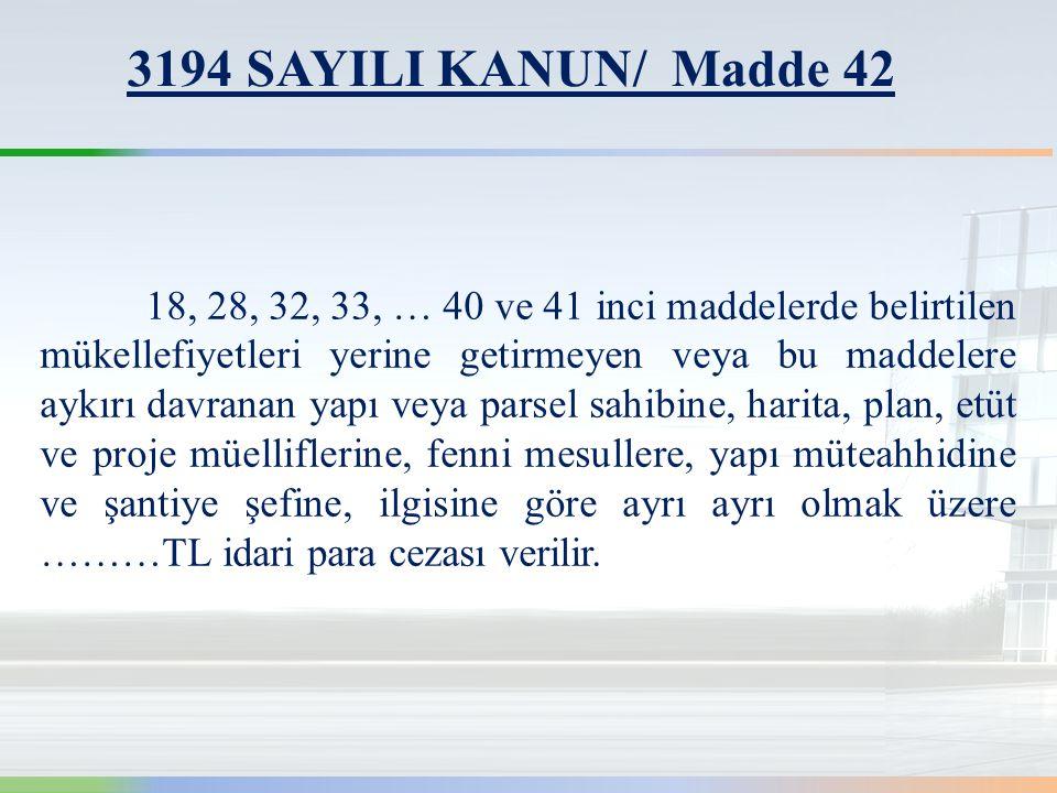 3194 SAYILI KANUN/ Madde 42