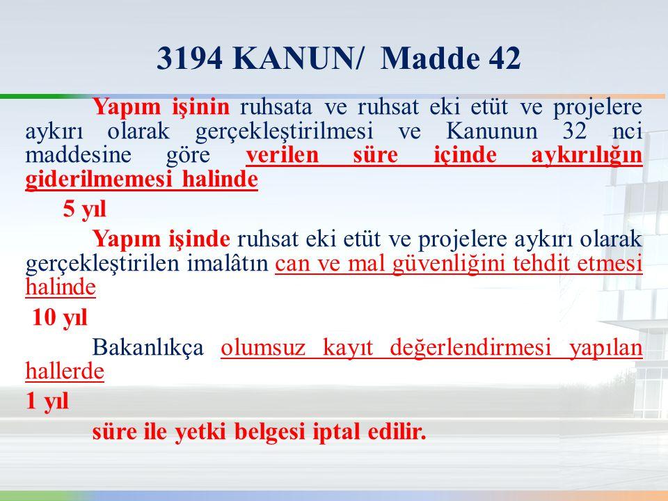 3194 KANUN/ Madde 42