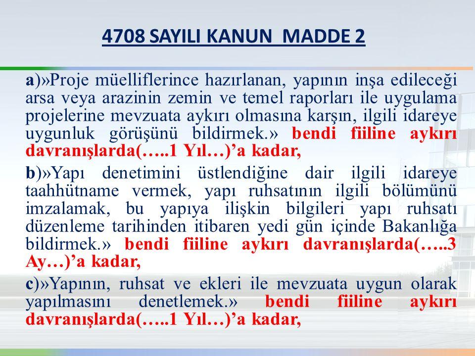 4708 SAYILI KANUN MADDE 2