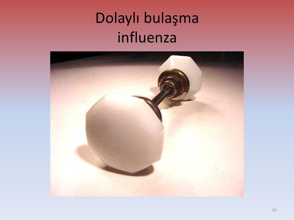 Dolaylı bulaşma influenza