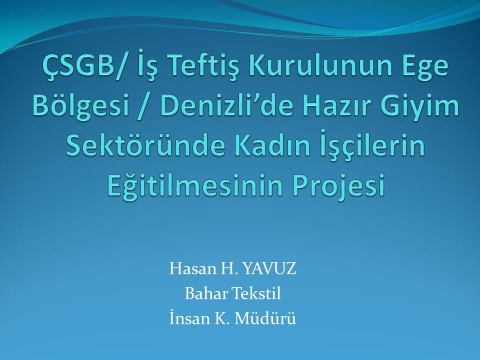 Hasan H. YAVUZ Bahar Tekstil İnsan K. Müdürü