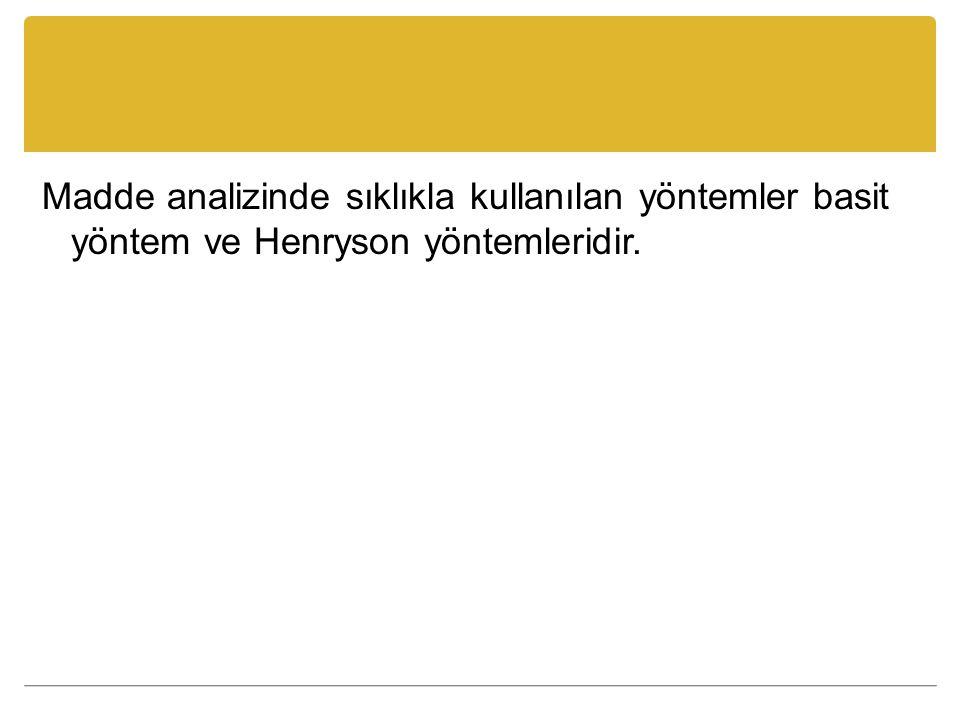 Madde analizinde sıklıkla kullanılan yöntemler basit yöntem ve Henryson yöntemleridir.
