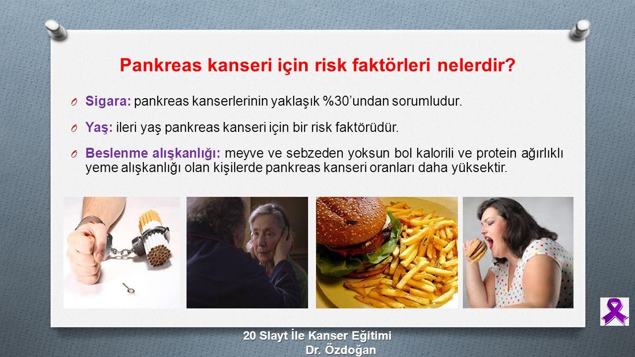 Pankreas kanseri için risk faktörleri nelerdir