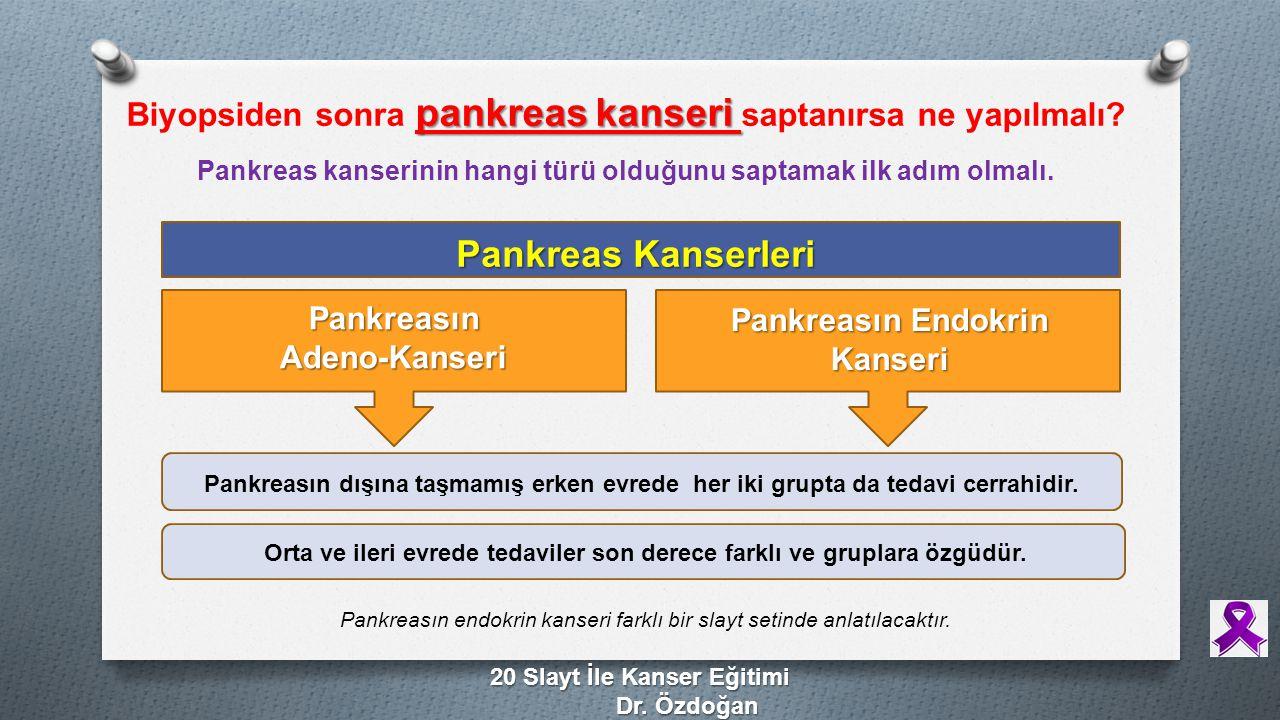 Biyopsiden sonra pankreas kanseri saptanırsa ne yapılmalı