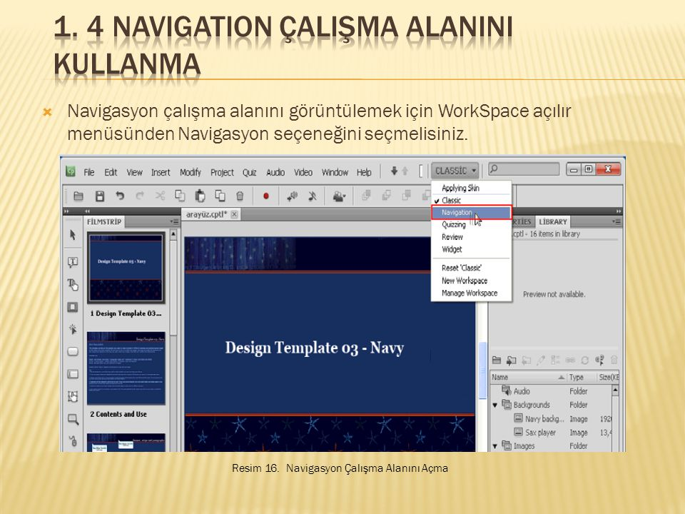 1. 4 Navigation ÇalIşma AlanINI Kullanma