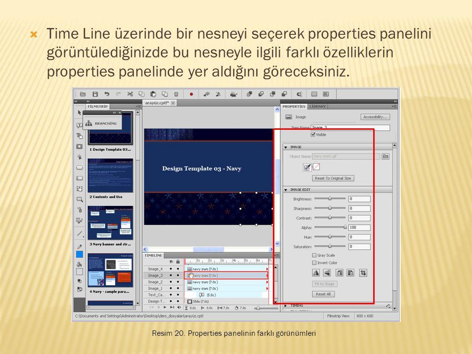 Time Line üzerinde bir nesneyi seçerek properties panelini görüntülediğinizde bu nesneyle ilgili farklı özelliklerin properties panelinde yer aldığını göreceksiniz.