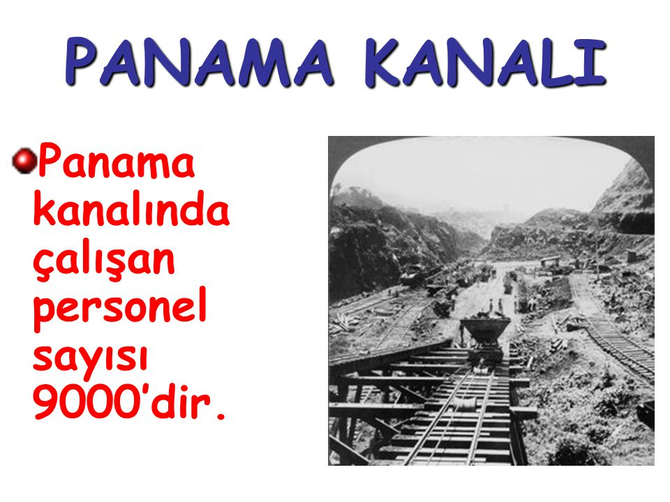 PANAMA KANALI Panama kanalında çalışan personel sayısı 9000'dir.