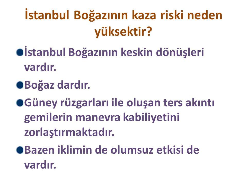İstanbul Boğazının kaza riski neden yüksektir