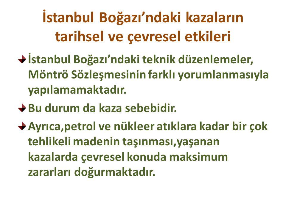 İstanbul Boğazı'ndaki kazaların tarihsel ve çevresel etkileri