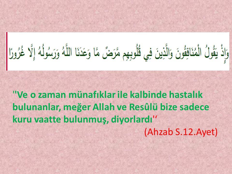 Ve o zaman münafıklar ile kalbinde hastalık bulunanlar, meğer Allah ve Resûlü bize sadece kuru vaatte bulunmuş, diyorlardı '