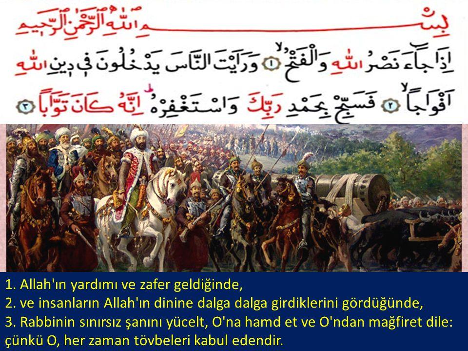1. Allah ın yardımı ve zafer geldiğinde,