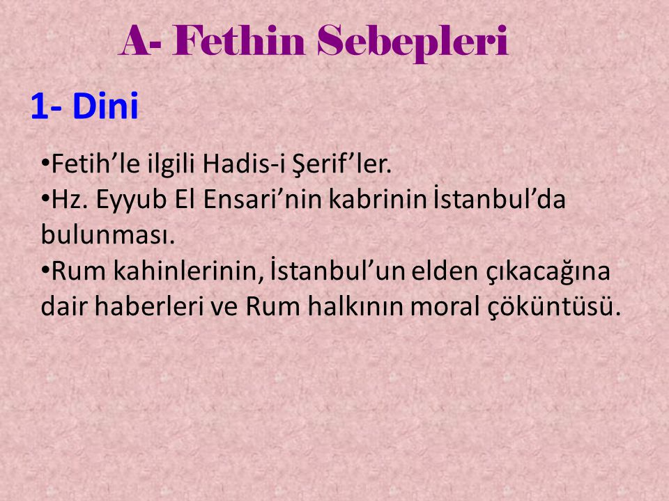 A- Fethin Sebepleri 1- Dini Fetih'le ilgili Hadis-i Şerif'ler.