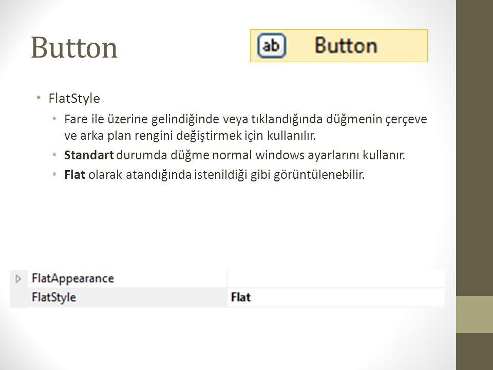 Button FlatStyle. Fare ile üzerine gelindiğinde veya tıklandığında düğmenin çerçeve ve arka plan rengini değiştirmek için kullanılır.