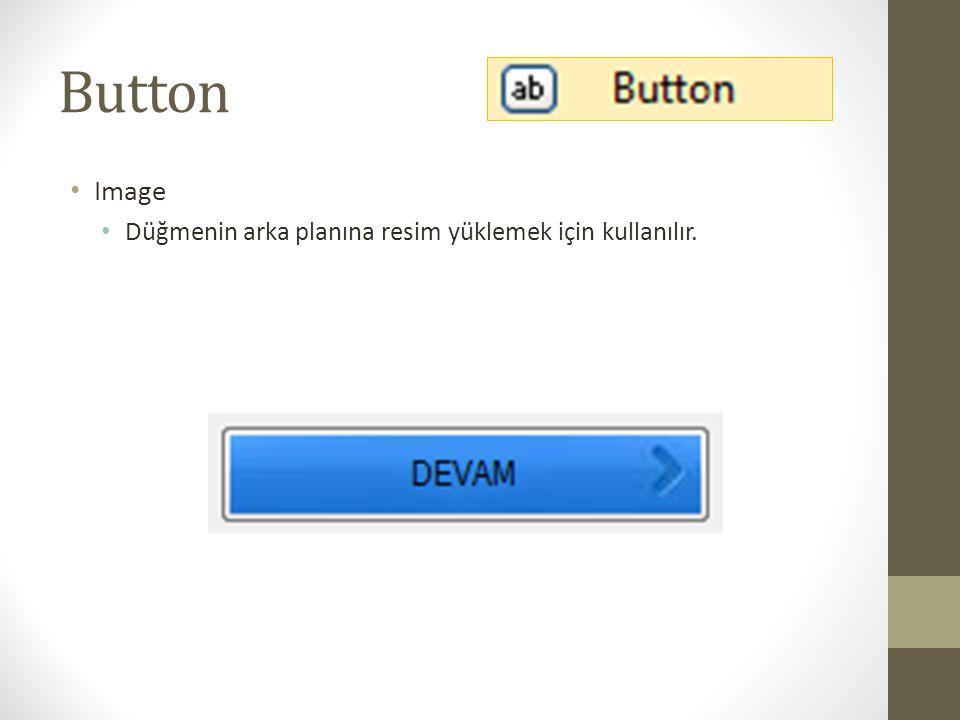 Button Image Düğmenin arka planına resim yüklemek için kullanılır.