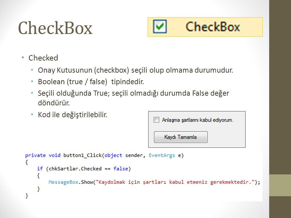 CheckBox Checked. Onay Kutusunun (checkbox) seçili olup olmama durumudur. Boolean (true / false) tipindedir.