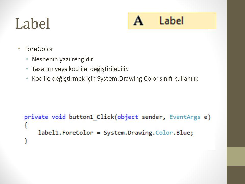 Label ForeColor Nesnenin yazı rengidir.