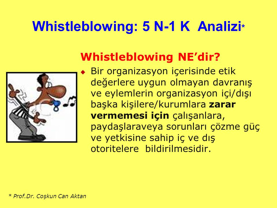 Whistleblowing: 5 N-1 K Analizi*