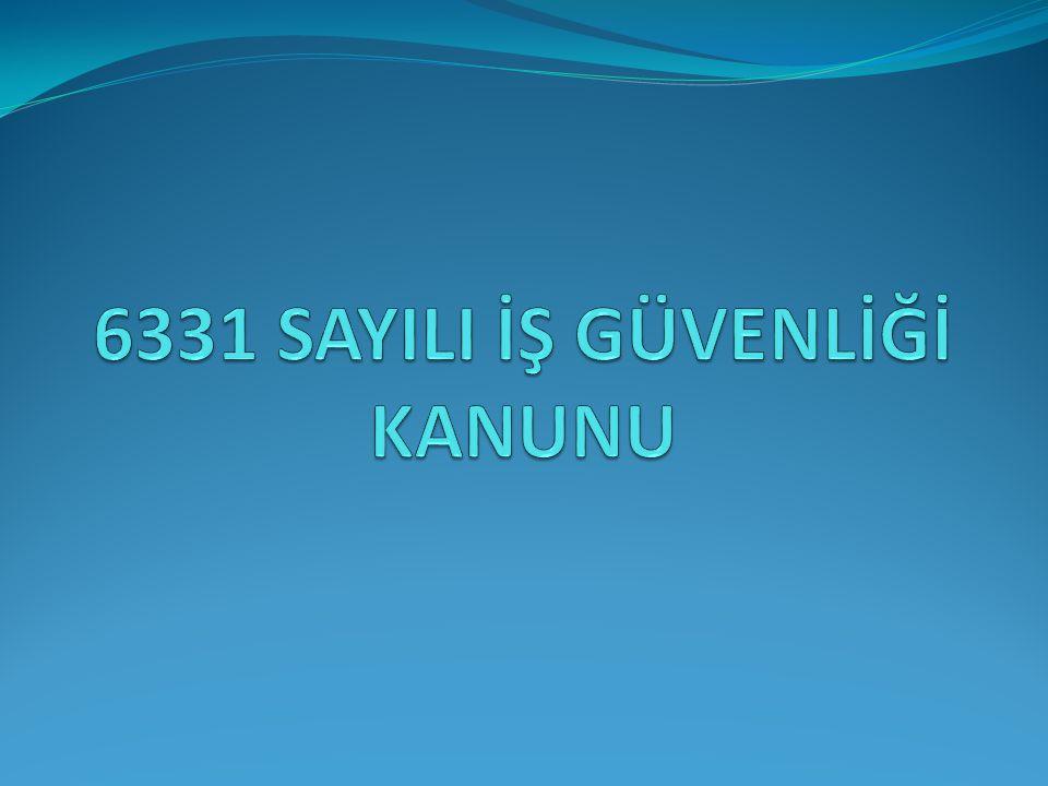 6331 SAYILI İŞ GÜVENLİĞİ KANUNU