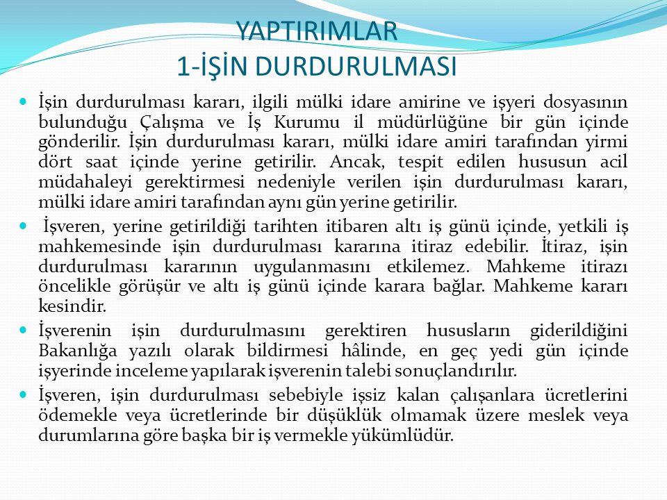 YAPTIRIMLAR 1-İŞİN DURDURULMASI