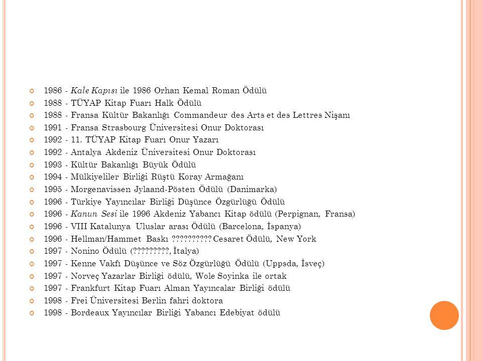 1986 - Kale Kapısı ile 1986 Orhan Kemal Roman Ödülü