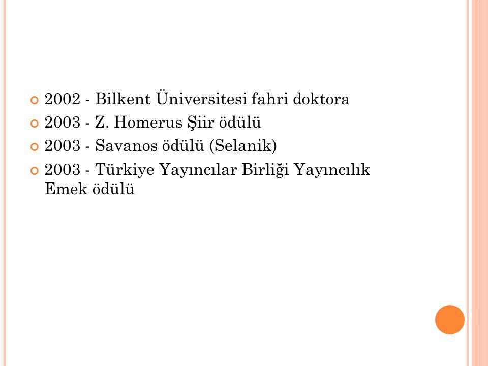 2002 - Bilkent Üniversitesi fahri doktora