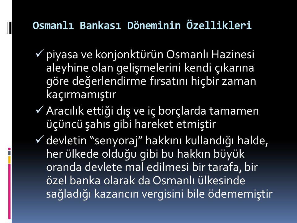 Osmanlı Bankası Döneminin Özellikleri