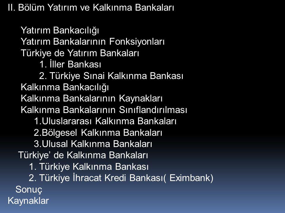 II. Bölüm Yatırım ve Kalkınma Bankaları