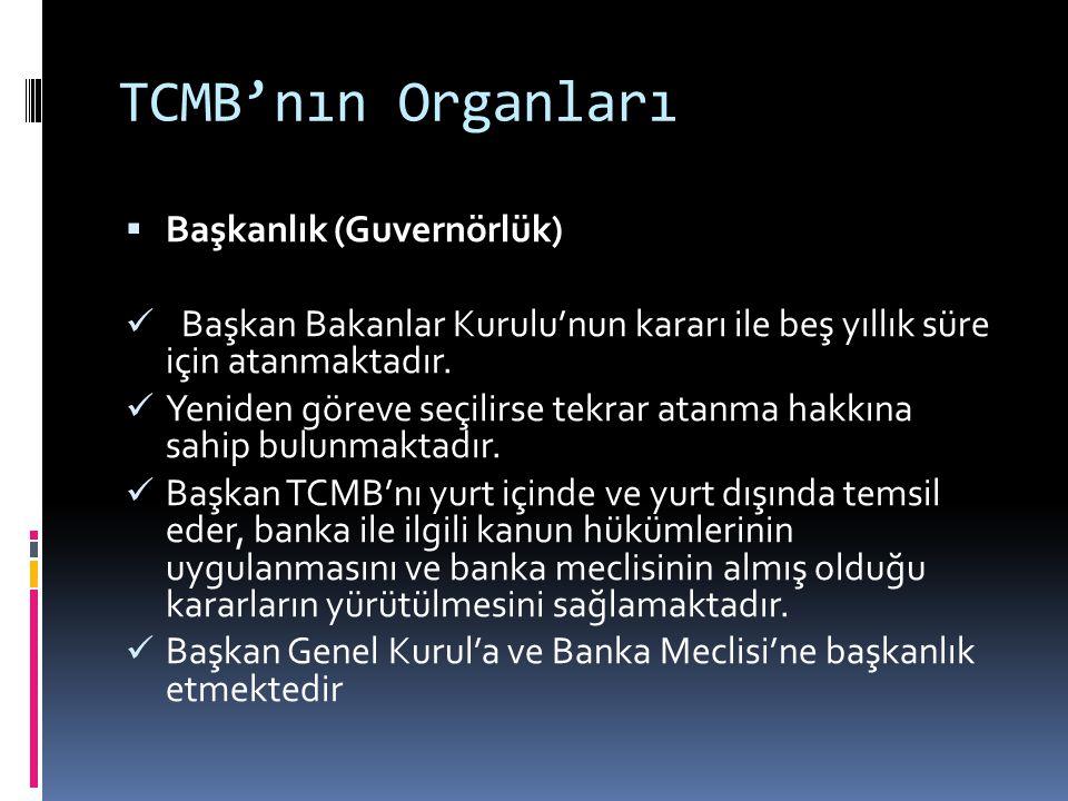 TCMB'nın Organları Başkanlık (Guvernörlük)