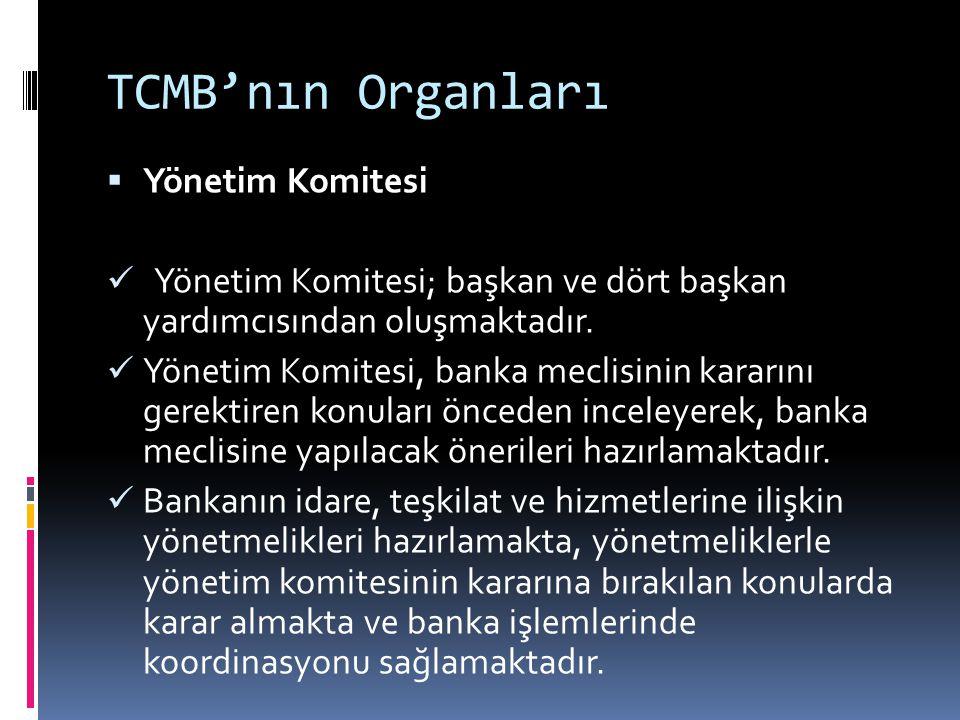 TCMB'nın Organları Yönetim Komitesi
